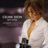 Celine Dion - My Love - Ultimate Essential Collection by Celine Dion