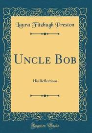 Uncle Bob by Laura Fitzhugh Preston image