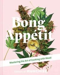 Bong Appetit by The Editors Of Munchies