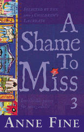 A Shame to Miss Poetry: Collection 3 by Anne Fine image