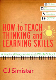 How to Teach Thinking and Learning Skills by C.J. Simister image