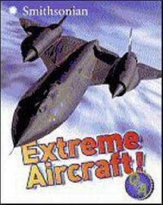Extreme Aircraft by Sarah L Thomson image
