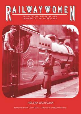Railwaywomen: Exploitation, Betrayal and Triumph in the Workplace by Helena Wojtczak image