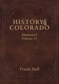 History of the State of Colorado - Vol. IV by Frank Hall