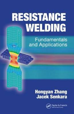 Resistance Welding: Fundamentals and Applications by Hong-Yan Zhang image