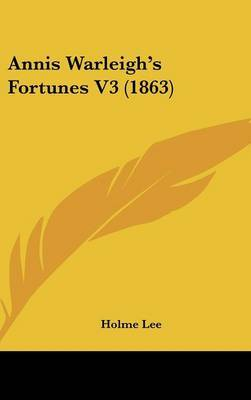 Annis Warleigh's Fortunes V3 (1863) by Holme Lee image