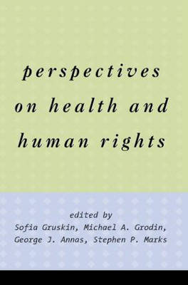 Perspectives on Health and Human Rights by Jonathan M. Mann
