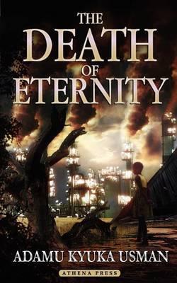The Death of Eternity by Adamu Kyuka Usman image
