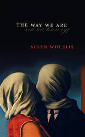 The Way We Are by Allen Wheelis
