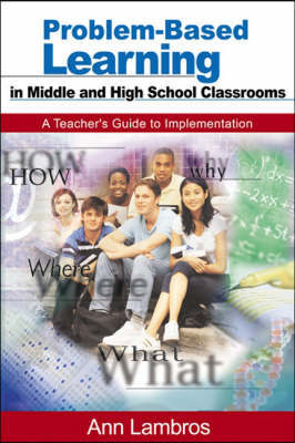 Problem-Based Learning in Middle and High School Classrooms by Marian Ann Lambros image