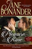 The Pleasure of the Rose by Jane Bonander