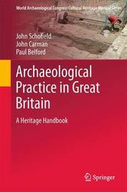 Archaeological Practice in Great Britain by John Schofield