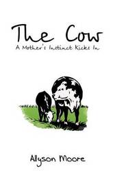 The Cow by Allyson Moore