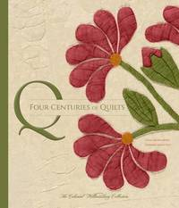 Four Centuries of Quilts by Linda Baumgarten