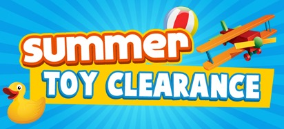 Summer Toy Clearance Sale! Up to 60% off!