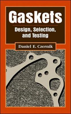 Gasket: Design, Selection, and Testing by Daniel Czernik