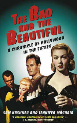 The Bad And The Beautiful by Sam Kashner image