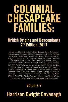 Colonial Chesapeake Families by Harrison Dwight Cavanagh