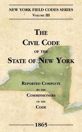 The Civil Code of the State of New York by David Dudley Field