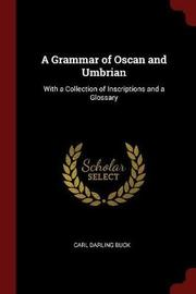 A Grammar of Oscan and Umbrian, with a Collection of Inscriptions and a Glossary by Carl Darling Buck image