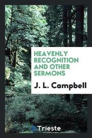 Heavenly Recognition and Other Sermons by J.L. Campbell image