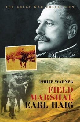 Field Marshal Earl Haig by Philip Warner