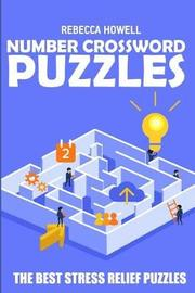 Number Crossword Puzzles by Rebecca Howell