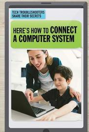 Connecting a Computer System by Lisa Idzikowski