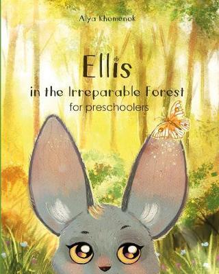 Ellis in the Irreparable Forest for preschoolers by Alya Khomenok
