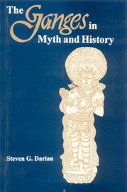 The Ganges in Myth and History by Steven G Darian image