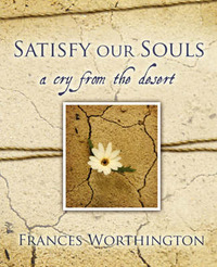 Satisfy Our Souls by Frances, Worthington image