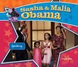 Sasha & Malia Obama : Historic First Kids by Sarah Tieck