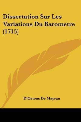Dissertation Sur Les Variations Du Barometre (1715) by D'Ortous De Mayran