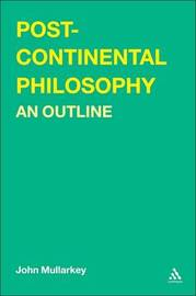 Post-continental Philosophy: An Outline by John Mullarkey image