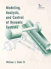Modeling, Analysis, and Control of Dynamic Systems by William J. Palm image