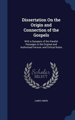 Dissertation on the Origin and Connection of the Gospels by James Smith image