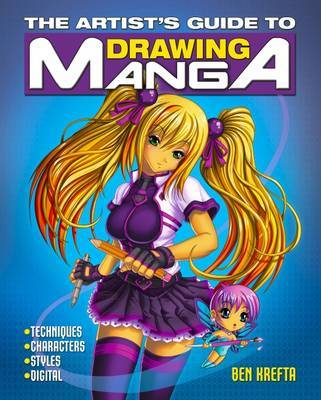 The Artist's Guide to Drawing Manga by Ben Krefta