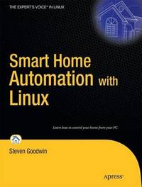Smart Home Automation with Linux by Steven Goodwin image