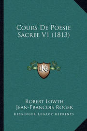 Cours de Poesie Sacree V1 (1813) by Robert Lowth