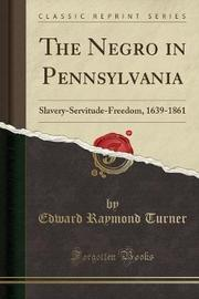 The Negro in Pennsylvania by Edward Raymond Turner image