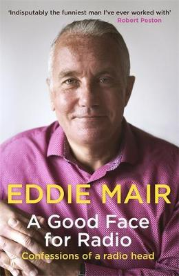 A Good Face for Radio by Eddie Mair image