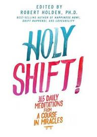 Holy Shift! by Robert Holden