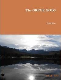 The Greek Gods by Brian Starr
