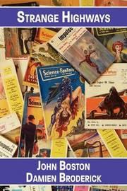 Strange Highways: Reading Science Fantasy, 1950-1967 by John Boston