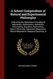 A School Compendium of Natural and Experimental Philosophy by Richard Green Parker image