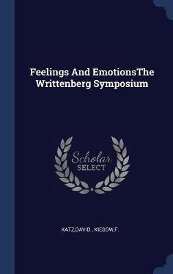 Feelings and Emotionsthe Writtenberg Symposium by David Katz image