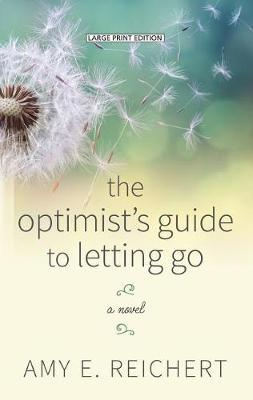 The Optimist's Guide to Letting Go by Amy E Reichert image