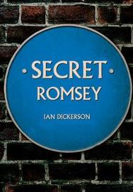 Secret Romsey by Ian Dickerson