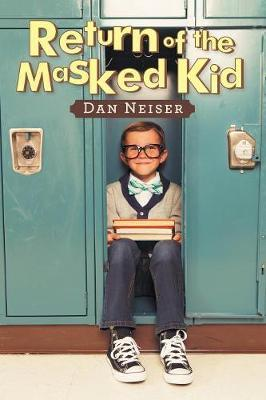 Return of the Masked Kid by Dan Neiser