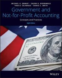 Government and Not-for-Profit Accounting by Michael H. Granof
